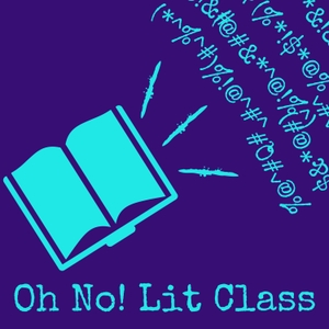 Oh No! Lit Class by Megan and RJ