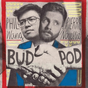 BudPod with Phil Wang & Pierre Novellie by Phil Wang and Pierre Novellie
