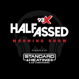 93X Half-Assed Morning Show by 93X | KXXR-FM