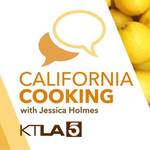 California Cooking by Tribune Audio Network | KTLA, Jessica Holmes