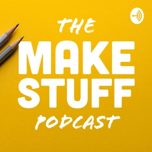 The Make Stuff Podcast by Iz Harris