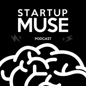 The StartupMuse Podcast by Alexander Muse