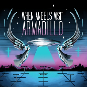 When Angels Visit Armadillo by Christin Campbell