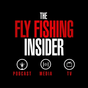 Fly Fishing Insider Podcast by Fly-Fishing Insider Podcast