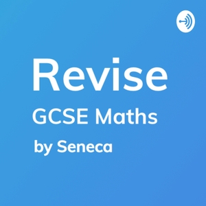 Revise - GCSE Maths Revision by Seneca Learning Revision