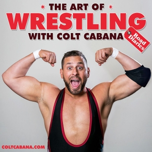 Art of Wrestling by Colt Cabana