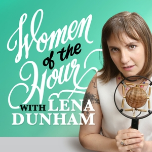 Women Of The Hour by Lena Dunham