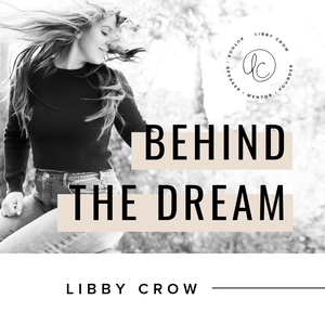 Behind The Dream by Libby Crow