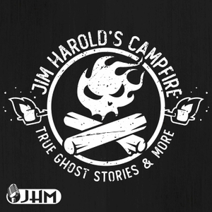 Jim Harold's Campfire by Jim Harold: True Ghost Stories Told By Real People