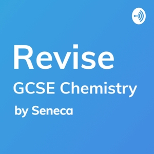Revise - GCSE Chemistry Revision by Seneca Learning Revision