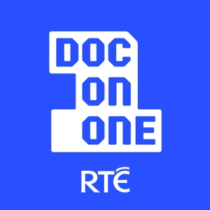 Documentary on One - RTÉ Documentaries by Documentary on One, RTÉ Radio, Ireland