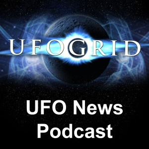 UFOGrid News Podcast by Ted Bonnitt
