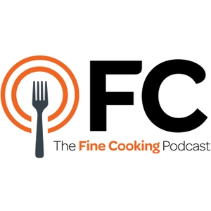 The Fine Cooking Podcast by Fine Cooking Magazine