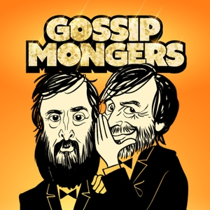 GOSSIPMONGERS by David Earl, Joe Wilkinson, Poppy Hillstead