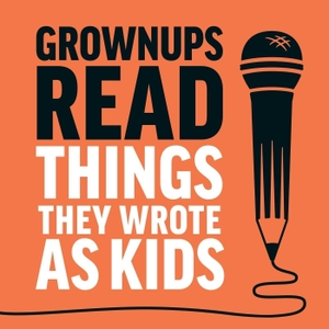 Grownups Read Things They Wrote as Kids by Dan Misener