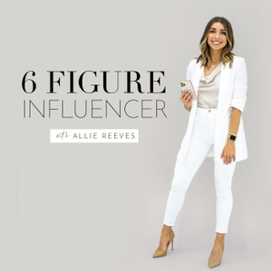 6 Figure Influencer by Allie Reeves