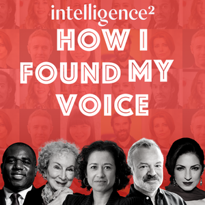 How I Found My Voice by Intelligence Squared
