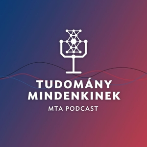 MTA Podcast by Magyar Tudományos Akadémia