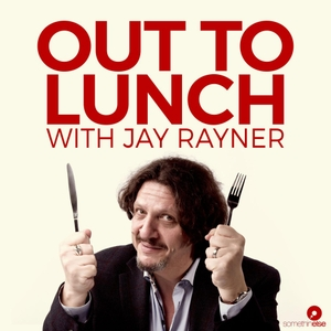 Out To Lunch with Jay Rayner by Somethin' Else