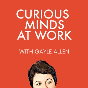 Curious Minds: Innovation in Life and Work by Gayle Allen