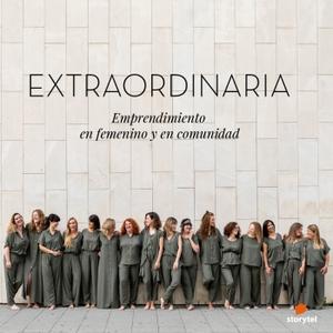 Emprender en femenino y en comunidad by EXTRAORDINARIA PODCAST