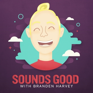 Sounds Good with Branden Harvey by Good Good Good