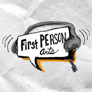 Podcast – First Person Arts by First Person Arts