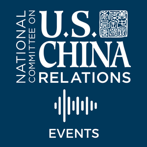 NCUSCR Events by National Committee on U.S.-China Relations