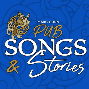 PUB SONGS PODCAST with Marc Gunn by Marc Gunn