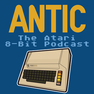 ANTIC The Atari 8-bit Podcast by Randy Kindig, Kay Savetz, Brad Arnold