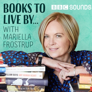 Books To Live By… with Mariella Frostrup by BBC Radio