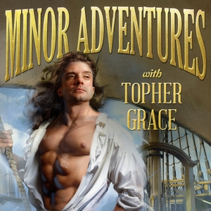 Minor Adventures with Topher Grace by Cloud10