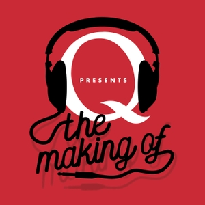 Q Presents The Making of… by Q Magazine