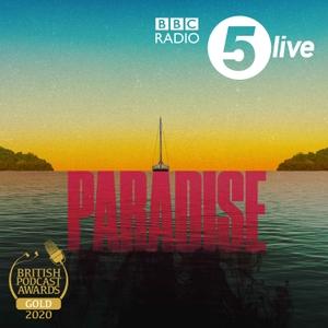 Paradise by BBC Radio 5 live
