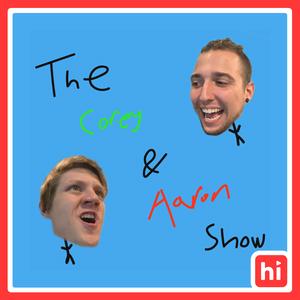 The Corey & Aaron Show by Himalaya Media Group, S.O.B. Media LLC