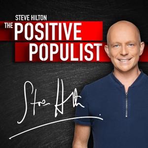 The Positive Populist With Steve Hilton by FOX News Radio