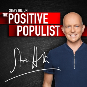 The Positive Populist With Steve Hilton by FOX News Radio