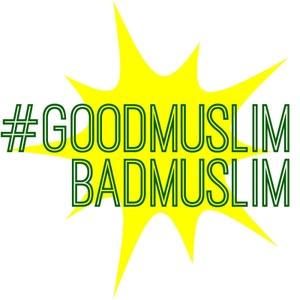 #GoodMuslimBadMuslim by Taz Ahmed & Zahra Noorbakhsh