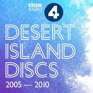 Desert Island Discs: Archive 2005-2010 by BBC Radio 4