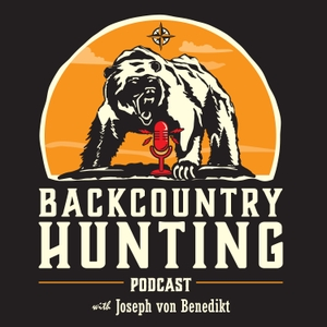 Backcountry Hunting Podcast by Joseph von Benedikt