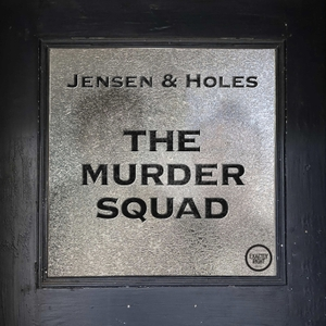 Jensen and Holes: The Murder Squad by Exactly Right