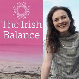 The Irish Balance Podcast by theirishbalance