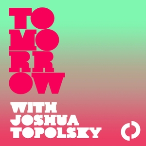 Tomorrow with Joshua Topolsky by The Outline