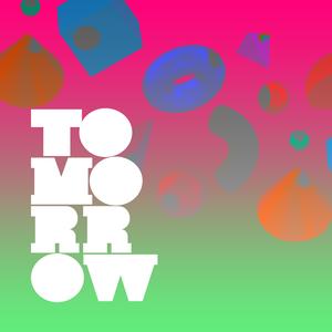 Tomorrow by iNPUT