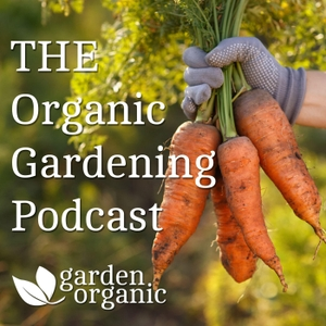 The Organic Gardening Podcast by Garden Organic
