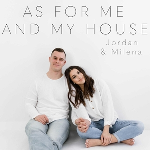 As For Me And My House by Jordan and Milena Ciciotti