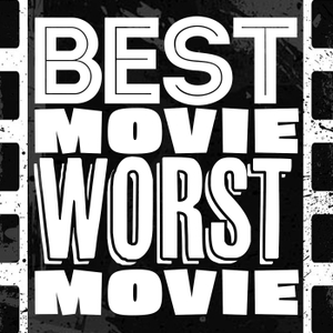 Best Movie Worst Movie by John Campea