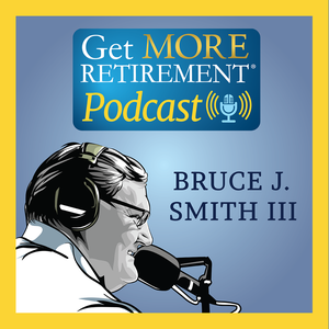 Get More Retirement Podcast by Bruce Smith