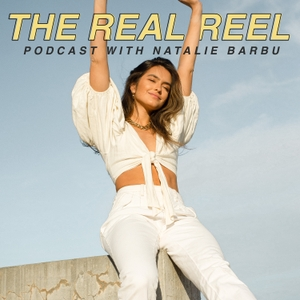 The Real Reel Podcast by Natalie Barbu
