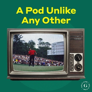 A Pod Unlike Any Other by GOLF.com